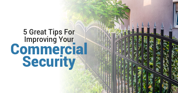 5 Great Tips For Improving Your Commercial Security