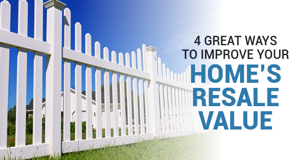 4 Great Ways to Improve Your Home's Resale Value